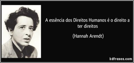 frase-a-essencia-dos-direitos-humanos-e-o-direito-a-ter-direitos-hannah-arendt-102788